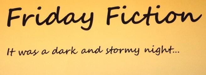 Friday Fiction