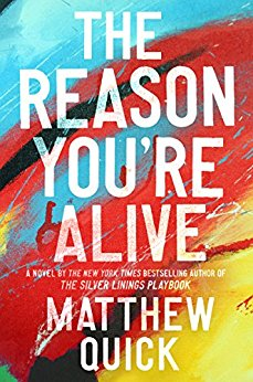 The Reason You're Alive by Matthew Quick